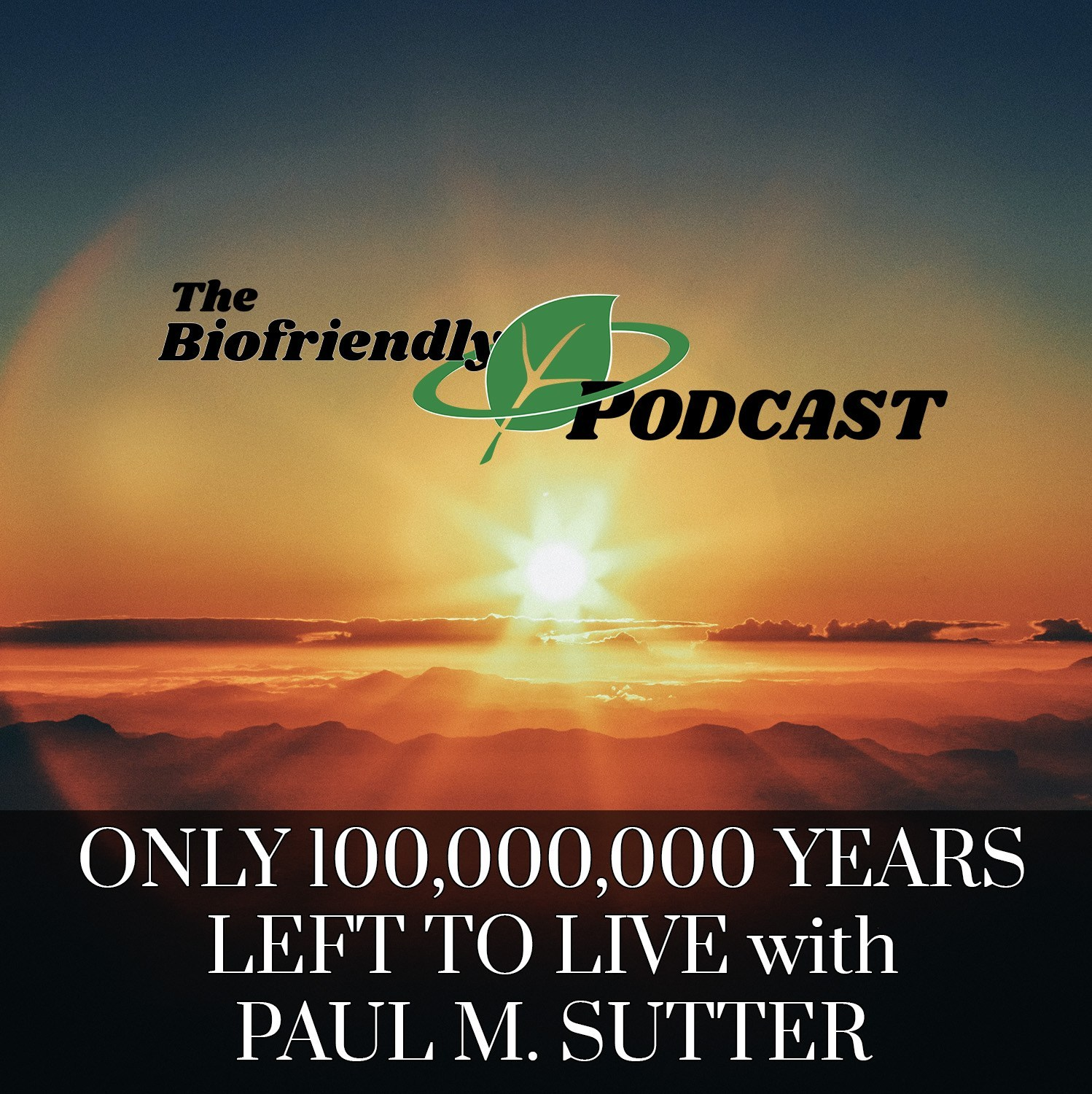 Just 100,000,000 Years Left To Live with Paul M. Sutter