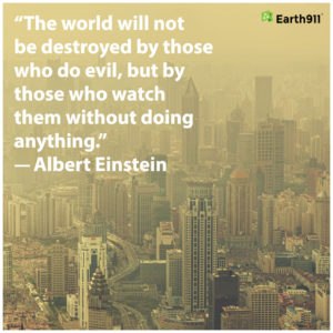 Earth911 Inspiration: Those Who Watch and Do Nothing